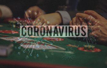Coronavirus affecting gambling industry, both sports betting and casinos.