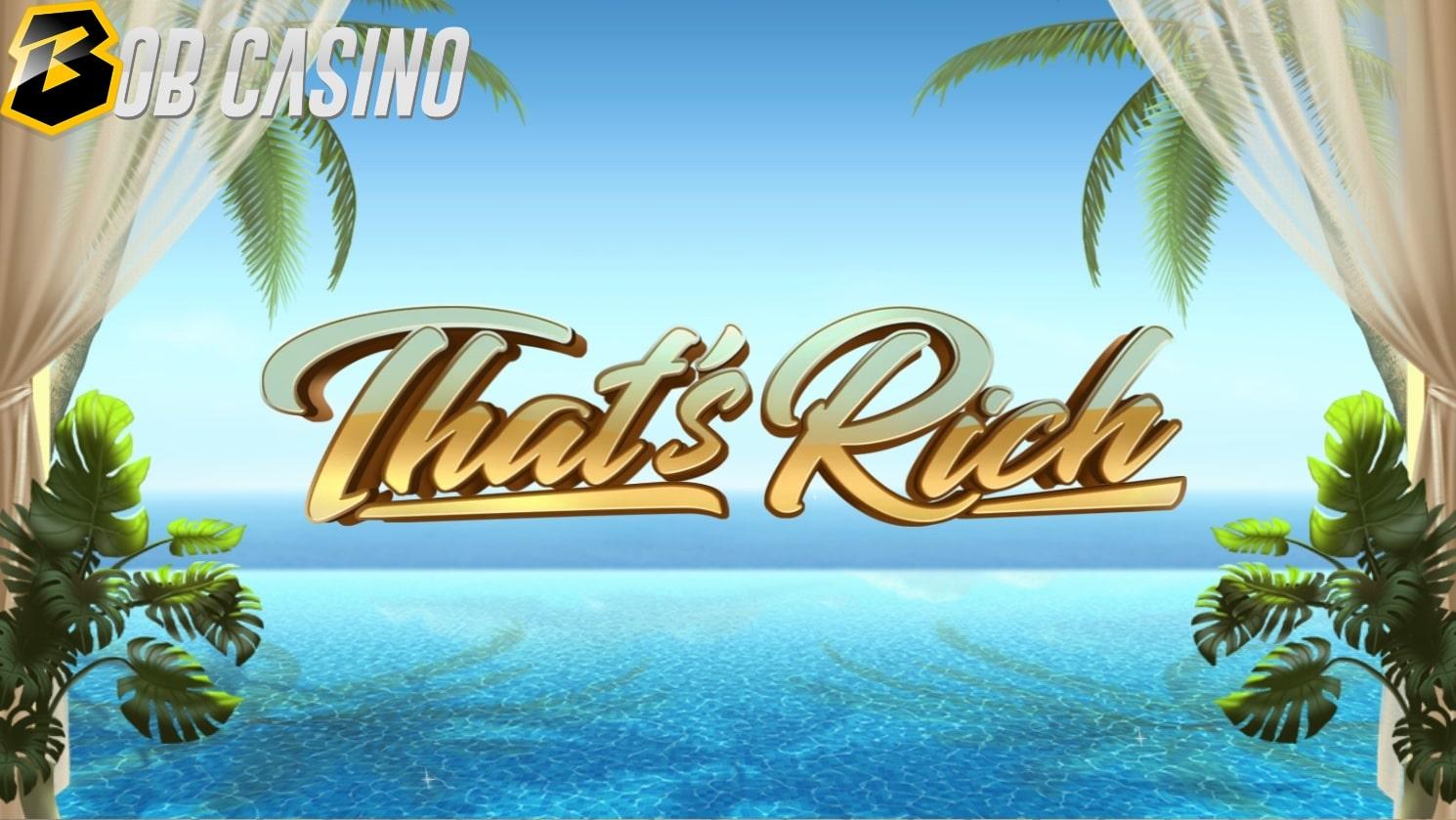 That S Rich Slot Review Play N Go Free Demo Play Bob Casino