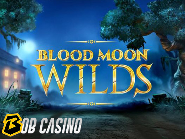 Blood Moon Wilds Slot Review on Bob Casino