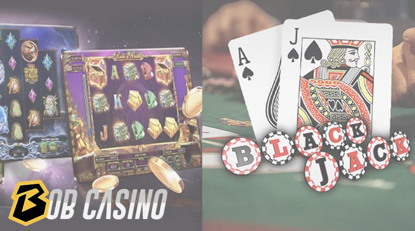 Online slots and blackjack suiting different types of people.