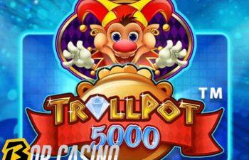 Trollpot 5000 slot review on bob casino
