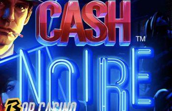 Cash Noire slot review on Bob Casino