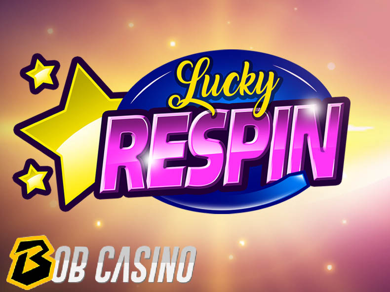 Lucky Respin slot on Bob Casino