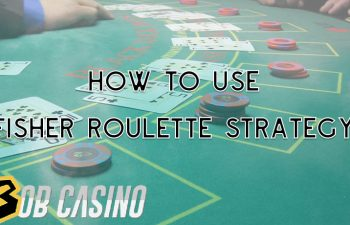 Fisher roulette strategy in roulette games