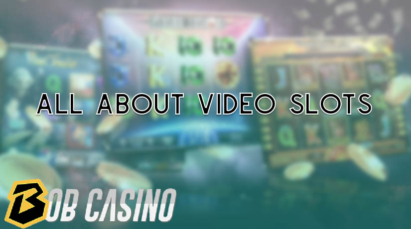 All about video slots