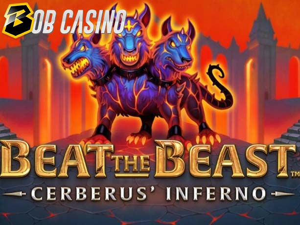 Beat the Beast™ Cerberus' Inferno Slot Review on Bob Casino