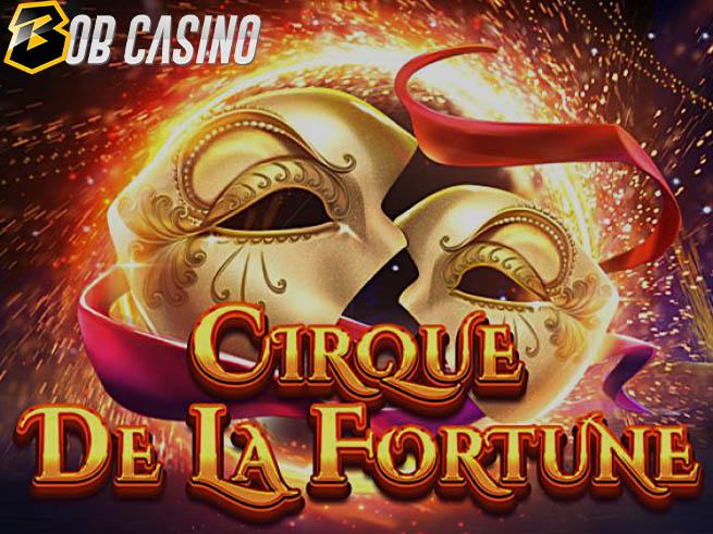 Cirque De La Fortune Slot Review on Bob Casino