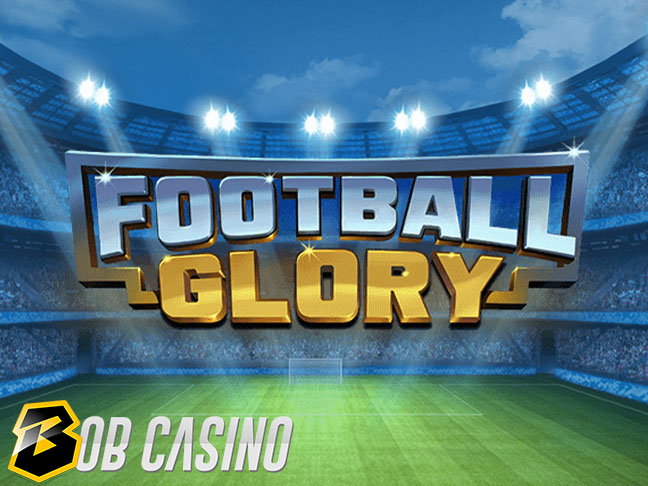 Football Glory Slot Review on Bob Casino