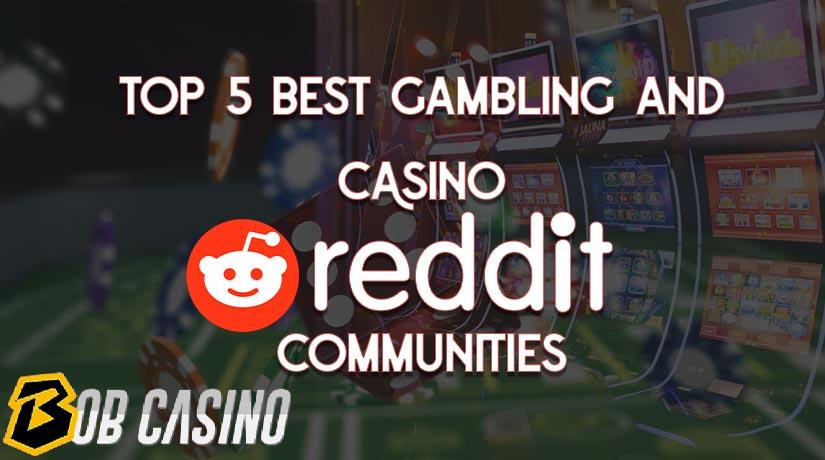 Best gambling and casino communities on reddit