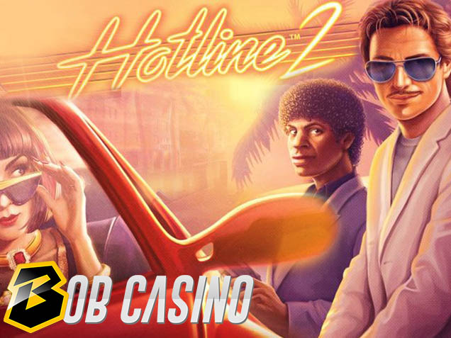 Hotline 2 Slot Review on Bob Casino