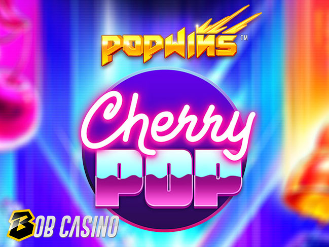Cherry pop slot review on Bob Casino
