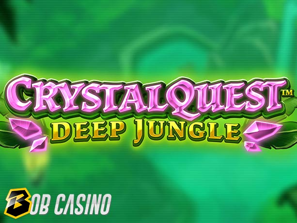 Crystal Quest™: Deep Jungle Slot review on Bob Casino