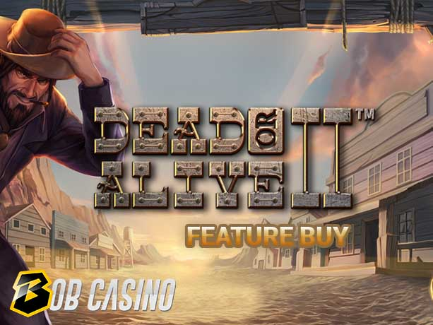 Dead or Alive 2 Feature Buy Slot review on Bob casino