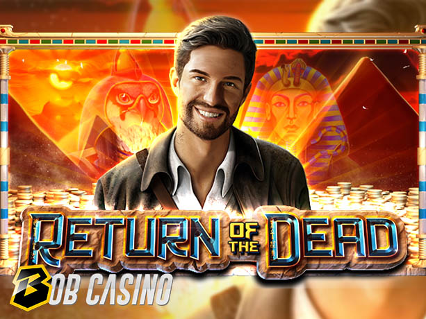 Return of the Dead Slot Review on Bob Casino