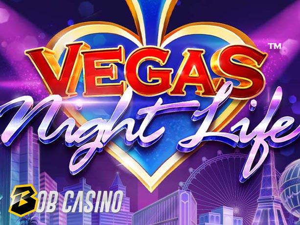 Vegas Night Life Slot review on Bob Casino