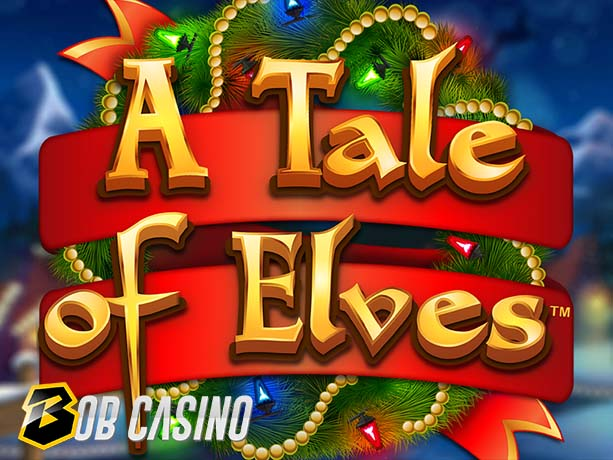 A Tale of Elves Slot Review on Bob Casino