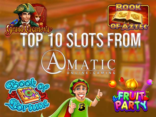 Top 10 Amatic Slot Games