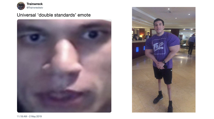 TrainwrecksTV memes: the double standards emote and NOLEGSDAY.